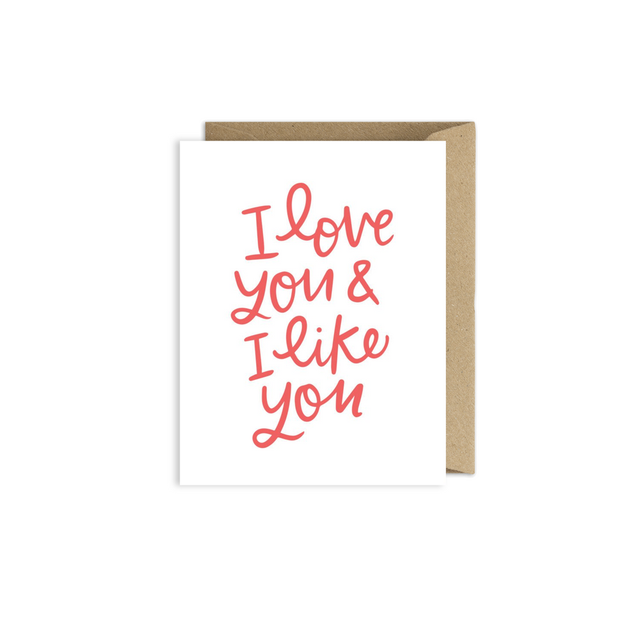 I Love You and I Like You Card