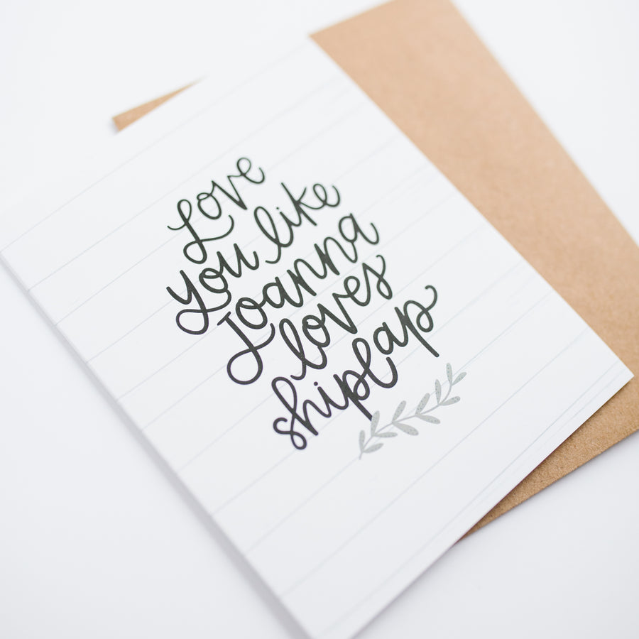 Shiplap Farmhouse Card - Love you like Joanna Loves Shiplap