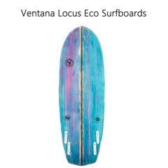 Ventana Locus Surfboards Eco Collection