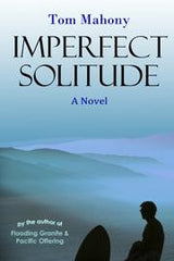 Imperfect Solitude by Tom Mahony