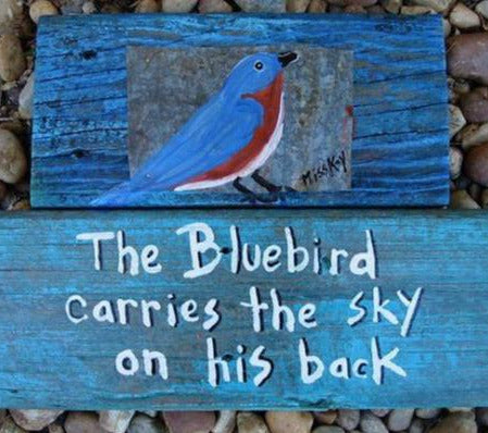 Hand Painted Plaque-Bluebirds Carry The Sky...