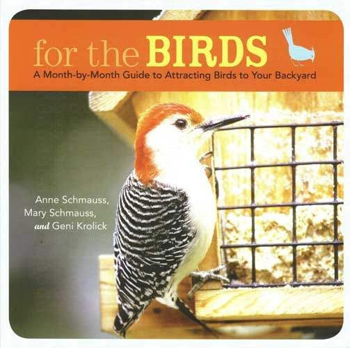 For The Birds-Month by Month Guide to Attracting Birds