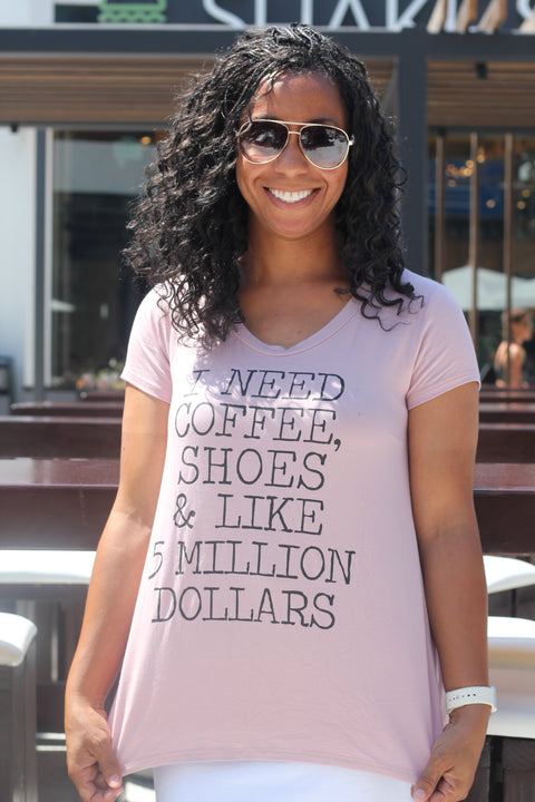 Coffee, Shoes & 5 Millon Dollars Shirt