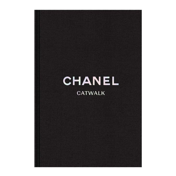 Chanel Catwalk: The Complete Karl Lagerfeld Collections by Adélia Sabatini