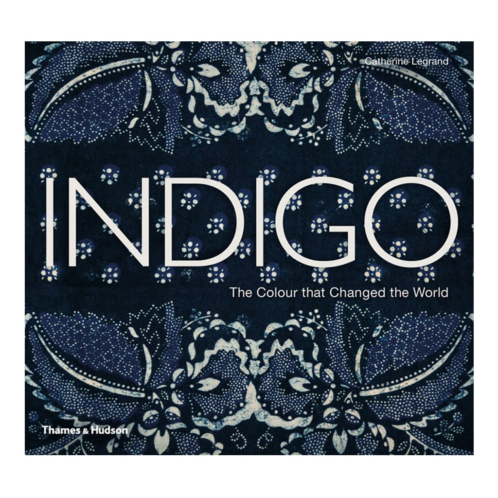 Indigo: The Colour That Changed The World by Catherine Legrand