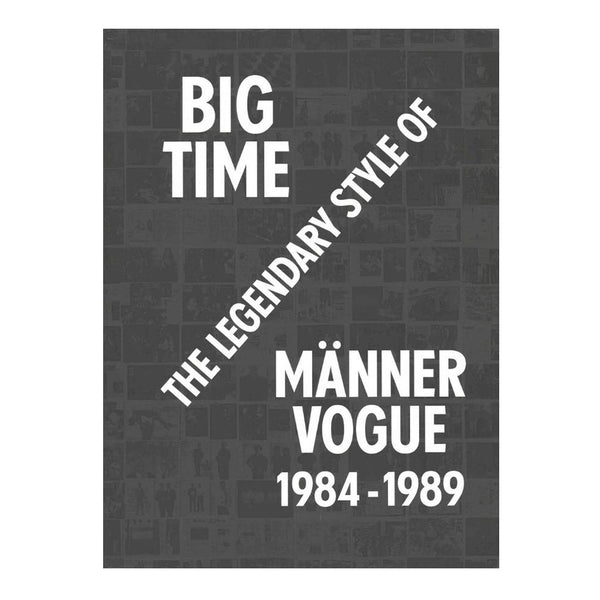 Big Time: The Legendary Style of Manner Vogue 1984-1989 Book