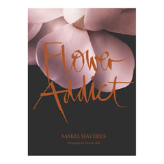 Flower Addict by Saskia Havekes