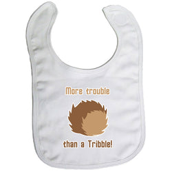Baby Bib - More Trouble Than A Tribble