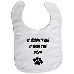 Baby Bib - It wasnt me it was the Dog