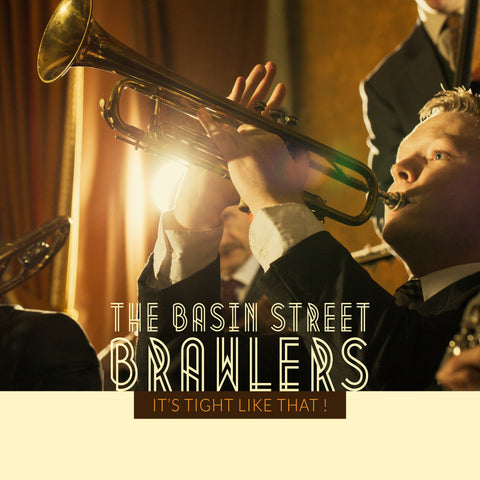 Basin Street Brawlers - It's Tight Like That