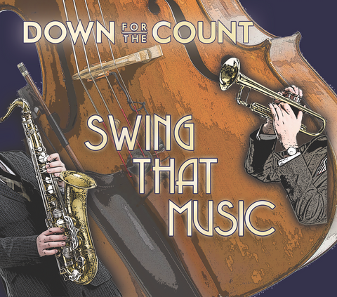 Down for the Count - Swing That Music (2019)