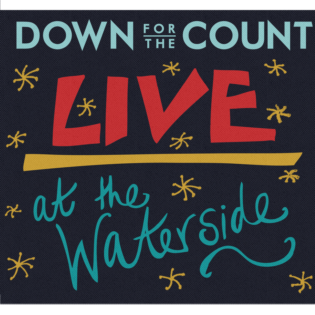 Down for the Count - Live at the Waterside - DOWNLOAD