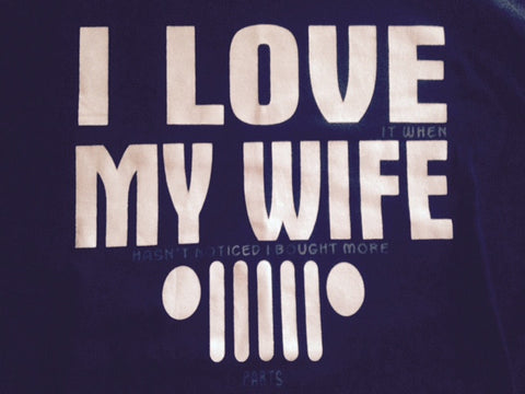 I Love My Wife... T-Shirt