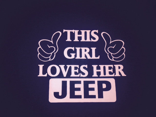 This Girl Loves Her Jeep