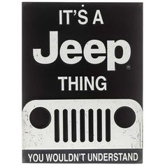 Tin It's A Jeep Thing Sign
