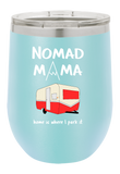 Nomad Mama Wine Tumbler for Those Who Love Camping Outdoors
