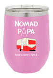 Nomad Papa Wine Tumbler for Those Who Love Camping Outdoors