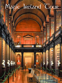 Magic Ireland, Book of Kells, Trinity College Library Dublin, Irish tour, history, legends