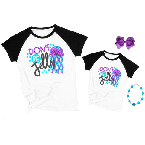 Dont Be Jelly Shirt Black Raglan Mommy And Me