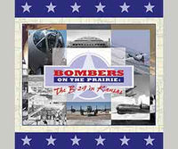 Bombers on the Prairie: The B-29 in Kansas