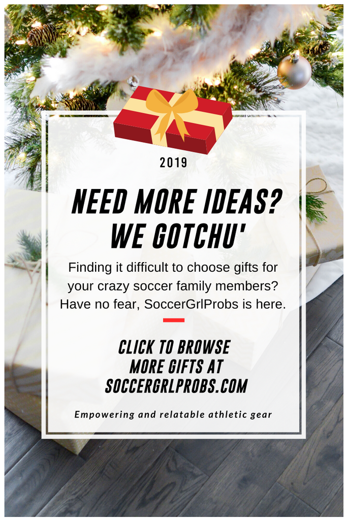 Soccergrlprobs holiday gift guide, Holiday gift guide for soccer players