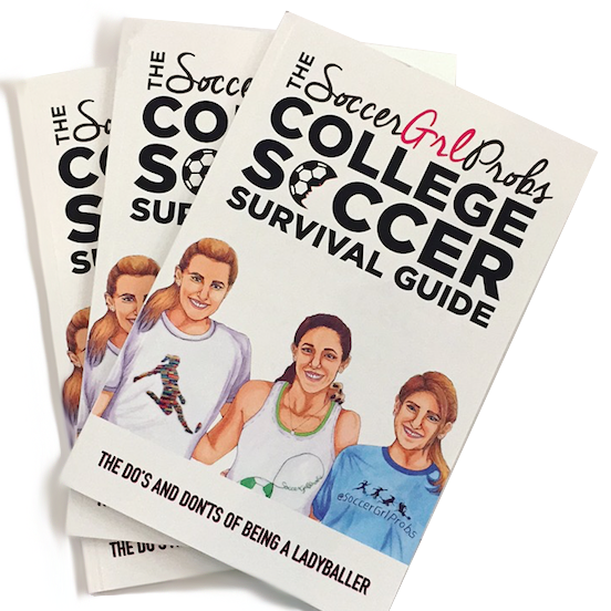 The SoccerGrlProbs Survival Guide To Playing College Soccer - soccergrlprobs