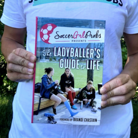 The Ladyballer's Guide To Life
