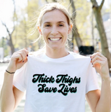 Thick Thighs Save Lives T-Shirt