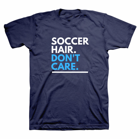 Soccer Hair Don't Care T-Shirt