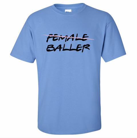 FEMALE BALLER T-Shirt
