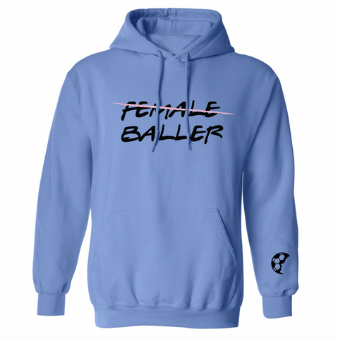 FEMALE BALLER Hooded Sweatshirt