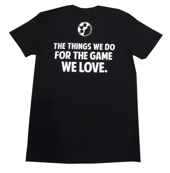 """The Things We Do For The Game We Love"" Tee - soccergrlprobs"