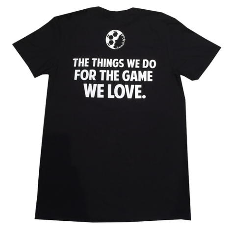 The Things We Do For The Game We Love T-Shirt