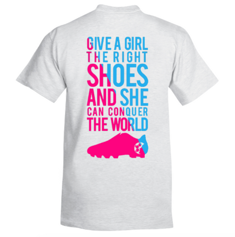 Give A Girl The Right Shoes T-Shirt