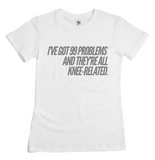 99 Knee Problems T-Shirt - soccergrlprobs