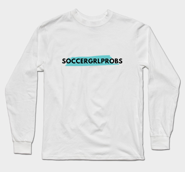 I Can't I Have Soccer Long Sleeve Shirt