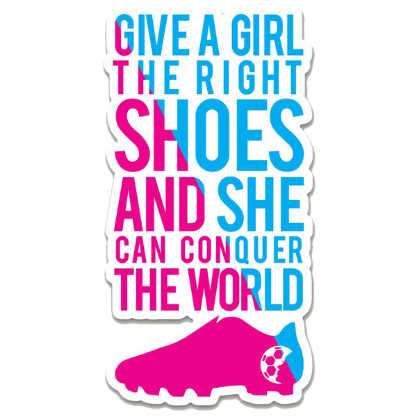 Give A Girl The Right Shoes Sticker