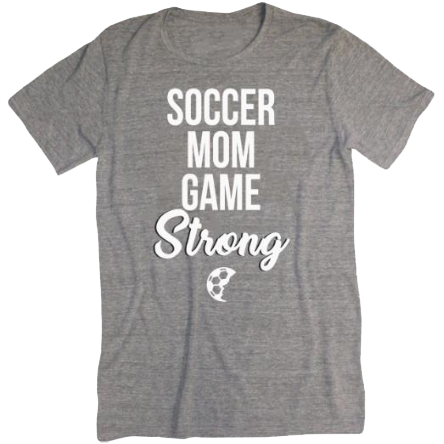 Soccer Mom Game Strong T-Shirt