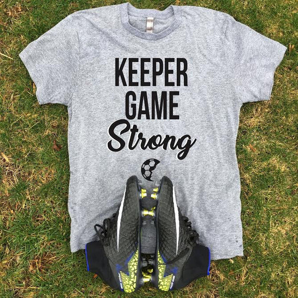 Keeper Game Strong T-Shirt