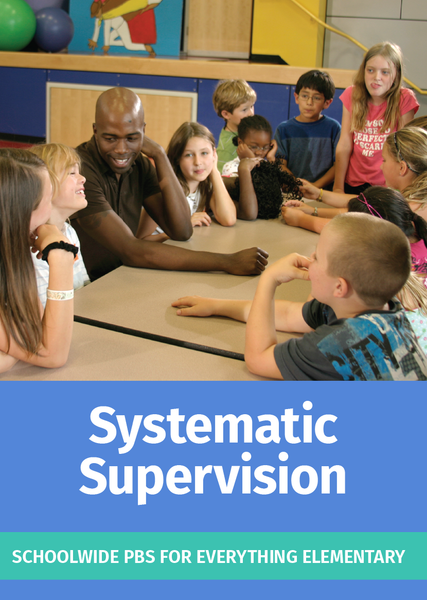 Systematic Supervision: School-wide PBS for Everything Elementary