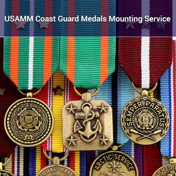 USAMM Coast Guard Medals Mounting Service