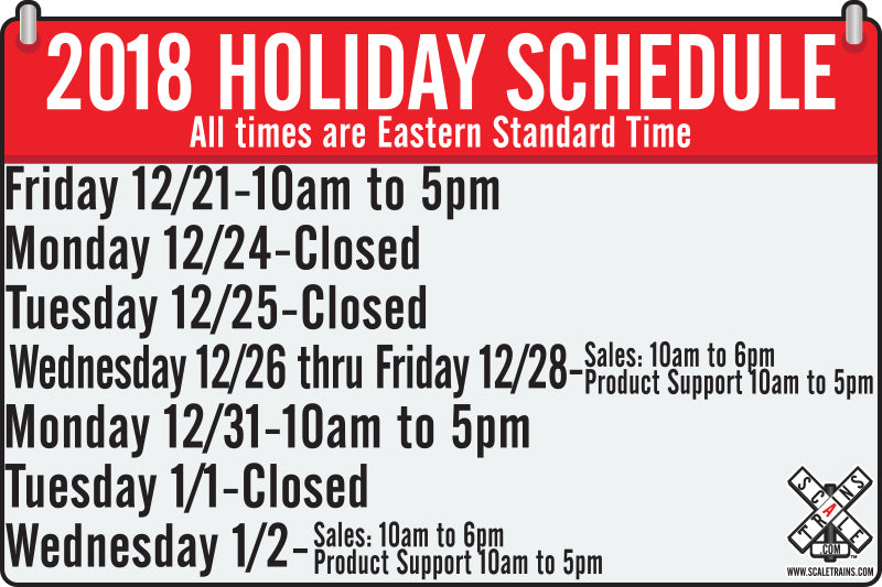 ScaleTrains.com 2018 Holiday Schedule