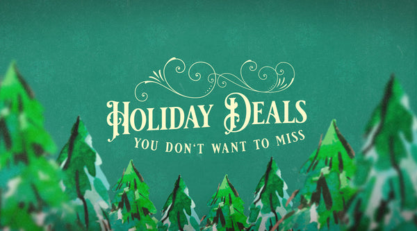 Holiday Deals You Don't Want to Miss
