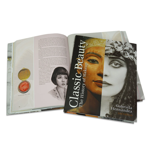 Classic Beauty: The History of Makeup (Second Edition)