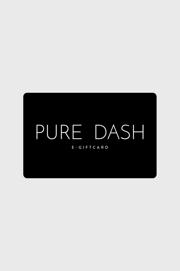 PURE DASH E-GIFT CARD - PURE DASH