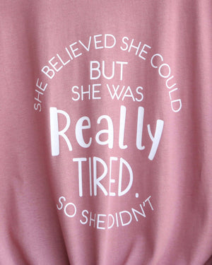 Distracted - She Believed She Could But She Was Really Tired So She Didn't Unisex Graphic Tee in Mauve/White