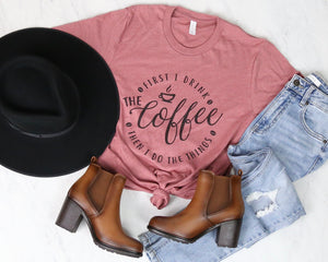 Distracted - First I Drink The Coffee, Then I Do The Things Graphic Tee in Pink