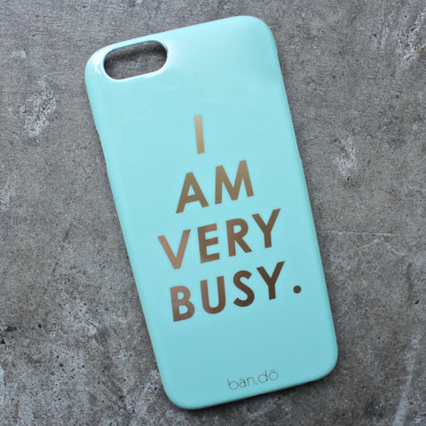 i am very busy - iphone 6 case - shophearts - 1