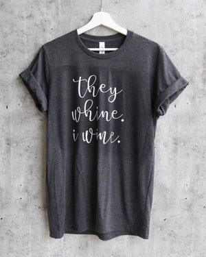 distracted - they whine, i wine unisex tshirt - dark heather grey