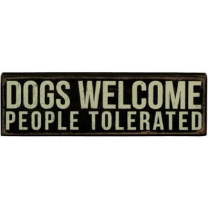 Dogs Welcome People Tolerated Sign